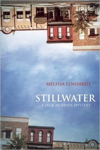 Stillwater A Jack McBride Mystery by Melissa Lenhardt