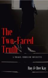 The Two-Faced Truth by Roy & Dee Kay